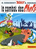 Asterix French: Le Combat Des Chefs (French Edition)