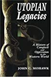 Utopian Legacies: A History of Conquest & Oppression in the Western World