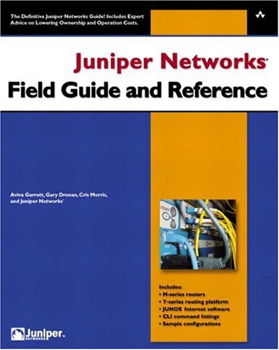 Juniper Networks Field Guide and Reference