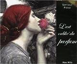 echange, troc Septimus Piesse - L'art oublié du parfum