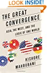 The Great Convergence: Asia, the West...