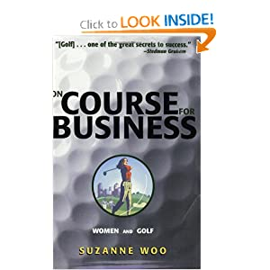On Course for Business: Women and Golf Suzanne Woo