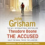 The Accused: Theodore Boone, Book 3 (       UNABRIDGED) by John Grisham Narrated by Richard Thomas