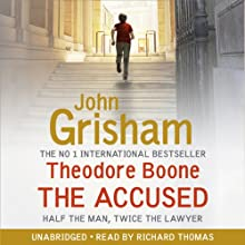The Accused: Theodore Boone, Book 3 Audiobook by John Grisham Narrated by Richard Thomas