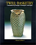 Twill Basketry: A Handbook of Designs, Techniques, and Styles (1887374701) by LaPlantz, Shereen