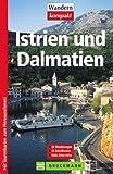 Istrien und Dalmatien - 35 Wanderungen - Viele Reise-Infos -