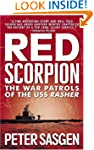 Red Scorpion: The War Patrols of the...