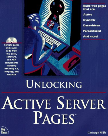 Unlocking Active Server Pages, Christoph Wille, Paul Thurrott