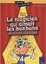 Le magicien qui aimait les bonbons et autres sketches par Hinglais