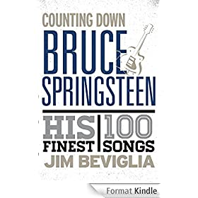 Counting Down Bruce Springsteen: His 100 Finest Songs
