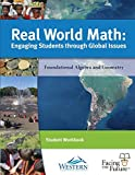 Real World Math: Educating Students through Global Issues (Foundational Algebra and Geometry) (Student Workbook)