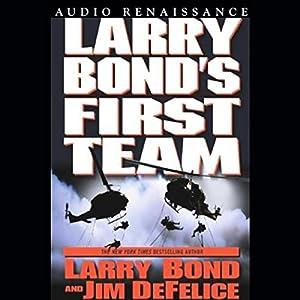 Larry Bond's First Team Audiobook