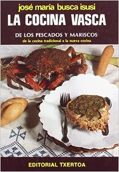 La cocina vasca de los pescados y mariscos de la cocina - La cocina de maria jose ...