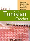 Learn Tunisian Crochet: Beginner Stitch Guide & 6 Easy Potholder Patterns (Tiger Road Crafts Book 2) (English Edition)