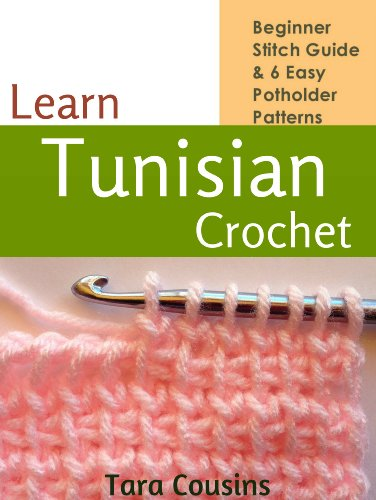 Learn Tunisian Crochet: Beginner Stitch Guide & 6 Easy Potholder Patterns (Tiger Road Crafts Book 2)