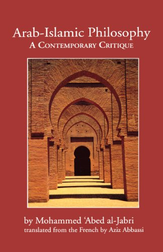 Arab-Islamic Philosophy: A Contemporary Critique (CMES Middle East Monograph Series)