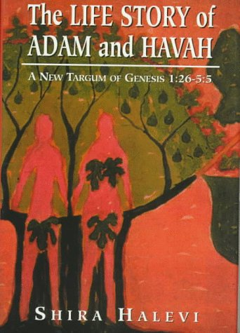 The Life Story of Adam and Havah: A New Targum of Genesis 1:26-5:5