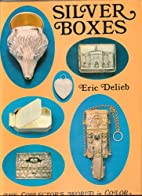 Silver Boxes: The Collector's World in Color…