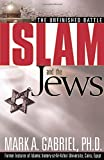 Islam And The Jews: The unfinished battle