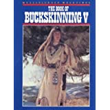 Book of Buckskinning Volume 5