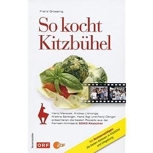 So kocht Kitzbühel. Die besten Rezepte aus der Fernseh-Krimiserie SOKO Kitzbühel