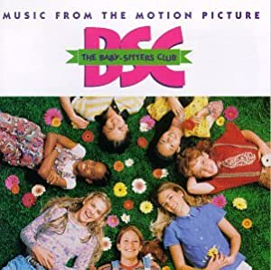 The Baby-Sitters Club: Music From The Motion Picture