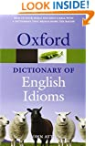 Oxford Dictionary of English Idioms (Oxford Paperback Reference)
