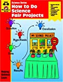 How to Do Science Fair Projects (Grades 4-6) (1557995265) by Jill Norris