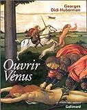 Ouvrir Venus par Didi-Huberman