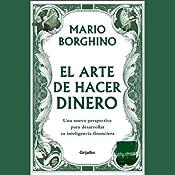 El Arte de Hacer Dinero (Texto Completo)   [Mario Borghino]