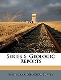 Series 6: Geologic Reports