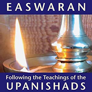 Following the Teachings of the Upanishads | [Eknath Easwaran]