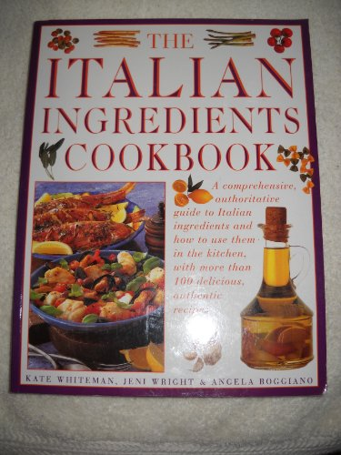 The Italian Ingredients Cookbook
