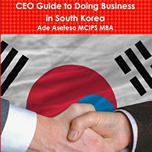 CEO Guide to Doing Business in South Korea Audiobook