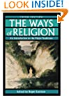 The Ways of Religion: An Introduction to the Major Traditions
