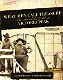 img - for What Men Call Treasure: The Search for Gold at Victorio Peak book / textbook / text book