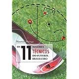 11 maiores técnicos do futebol brasileiro, Os