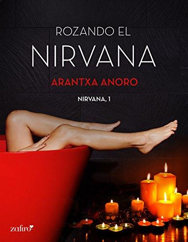 Rozando el Nirvana – Arantxa Anoro