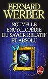 Nouvelle Encyclopédie du Savoir Relatif et Absolu par Werber