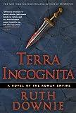 Terra Incognita: A Novel of the Roman Empire (Gaius Petreius Ruso Mystery Series Book 2)