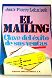 img - for Mailing, El - Clave de Exito de Sus Ventas (Spanish Edition) book / textbook / text book