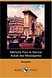 M?moire Pour le Service Actuel des Messageries (Dodo Press) (French Edition) by Anonyme published by Dodo Press (2007) [Paperback]