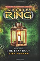 Infinity Ring Book 3: The Trap Door