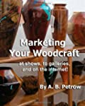 Marketing Your Woodcraft: At Shows, t...