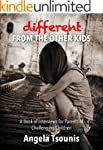 Different From The Other Kids: A Book...