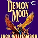 Demon Moon (       UNABRIDGED) by Jack Williamson Narrated by Raymond Scully
