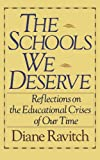 The Schools We Deserve (0465072348) by Ravitch, Diane