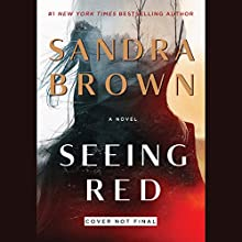 Seeing Red Audiobook by Sandra Brown Narrated by Victor Slezak