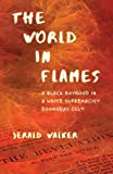 The World in Flames: A Black Boyhood in a White Supremacist Doomsday Cult