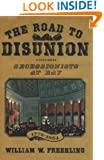 The Road to Disunion, Vol. 1: Secessionists at Bay, 1776-1854